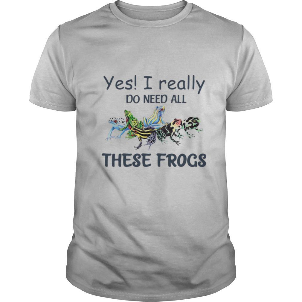 YES I REALLY DO NEED ALL THESE FROGS COLORFUL FROG shirt Classic Men's