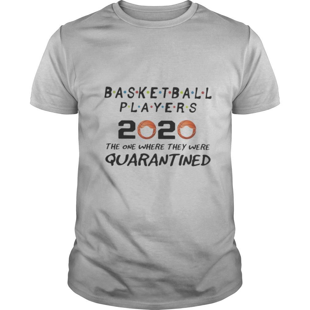 Basketball players 2020 the one where they were quarantined mask shirt Classic Men's