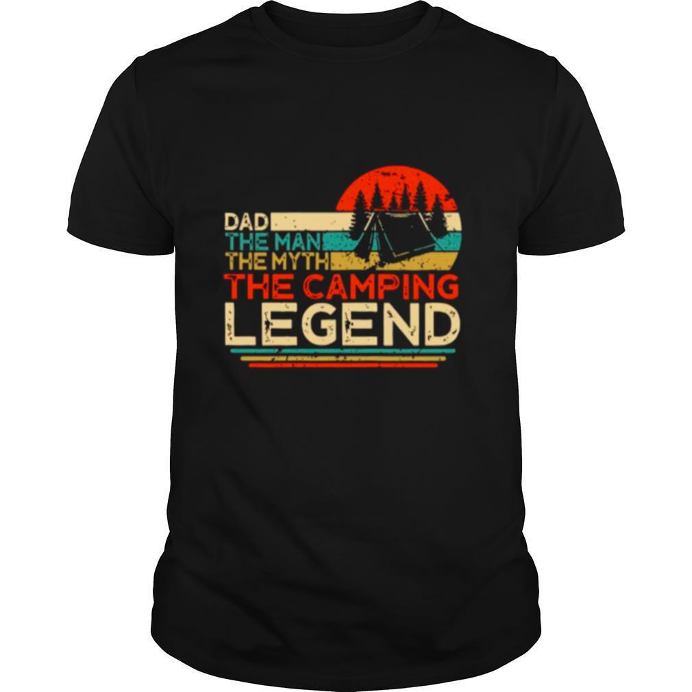Dad The Man The Myth The Camping Legend Vintage shirt Classic Men's