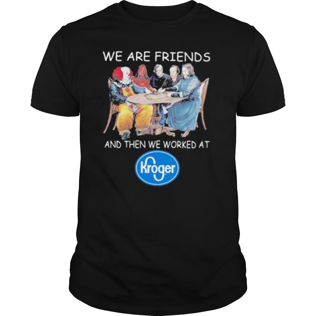 Halloween horror characters we are friends and then we worked at kroger shirt Classic Men's