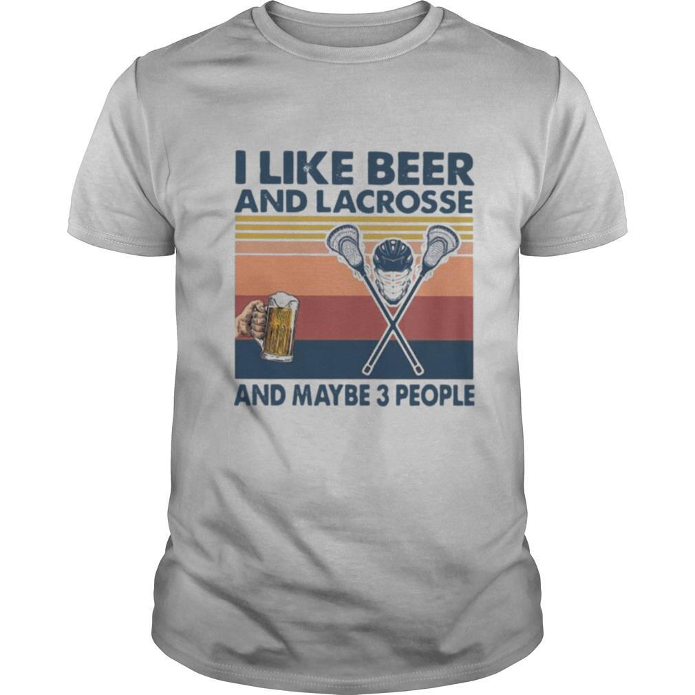 I Like Beer And Lacrosse And Maybe 3 People shirt Classic Men's