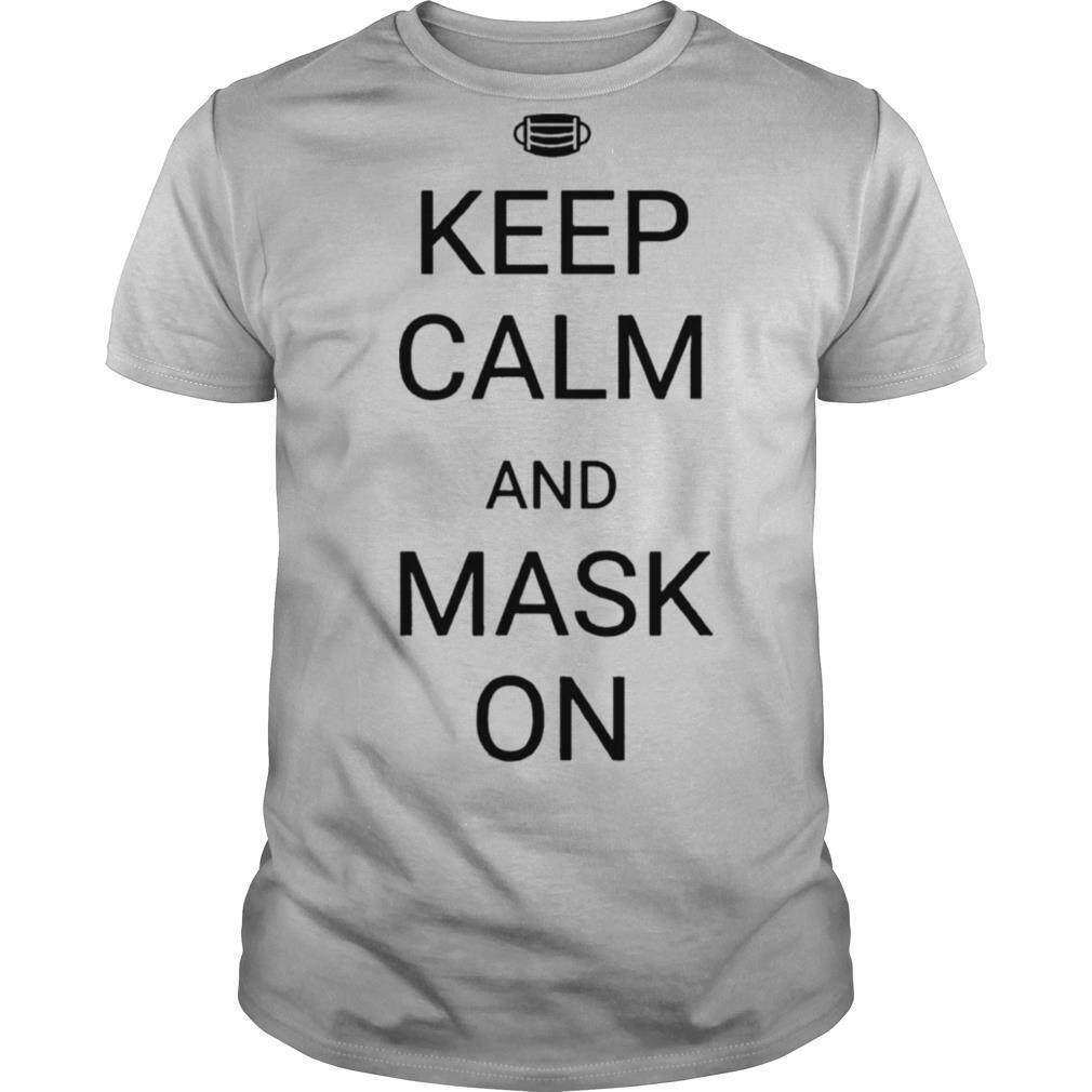 Keep Calm And Mask On shirt Classic Men's