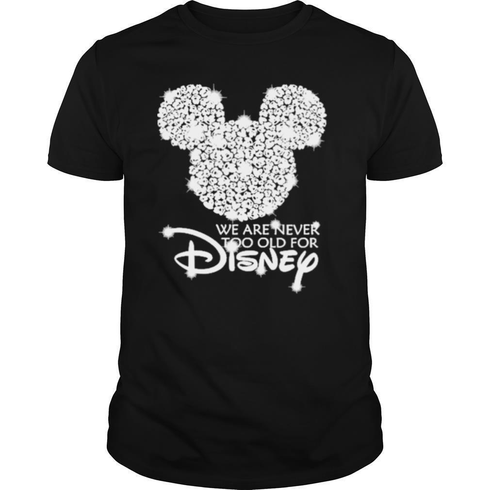 Mickey mouse we are never too old for Disney Diamond 2021 shirt Classic Men's