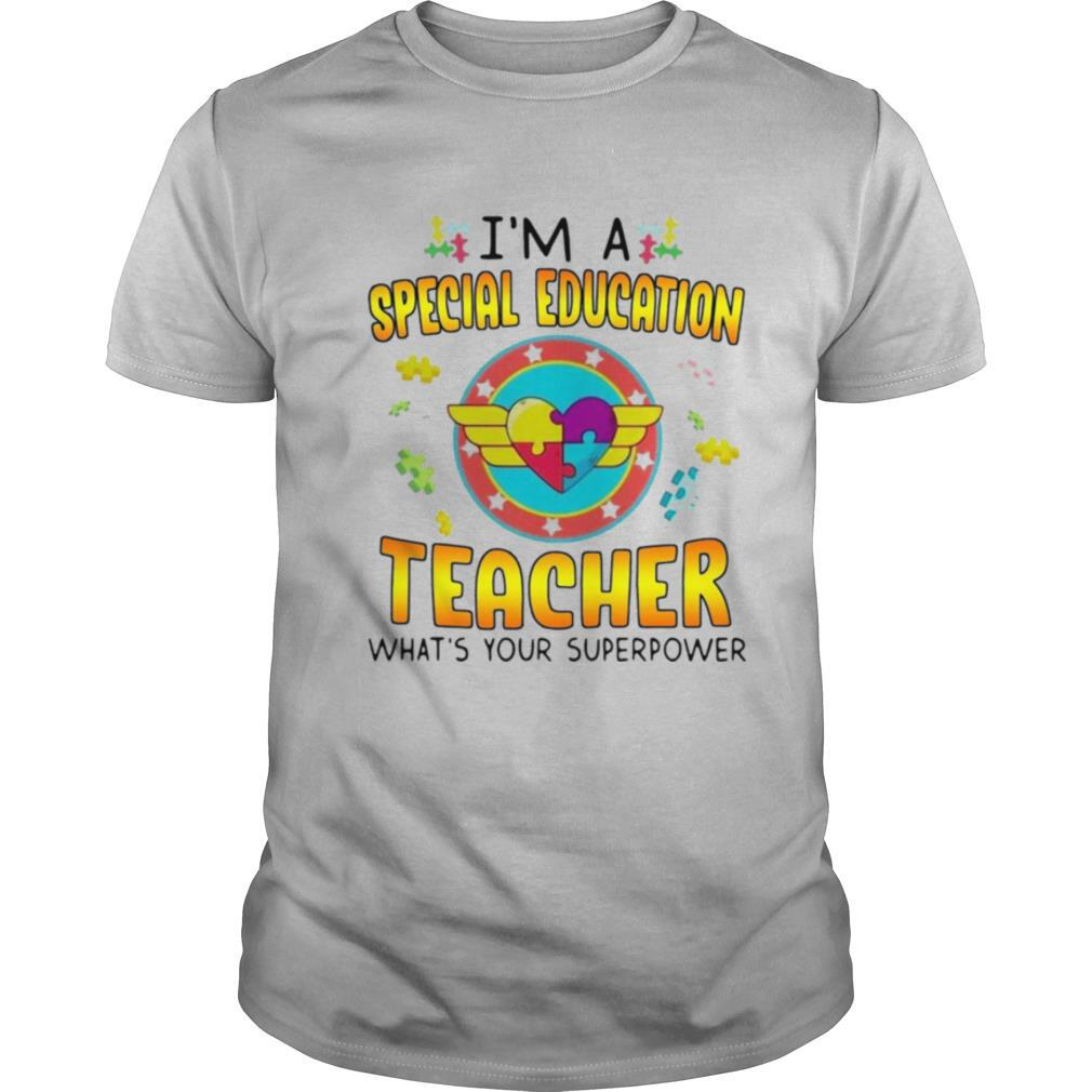 Autism I'm A Special Education Teacher Whats Your Superpower shirt Classic Men's