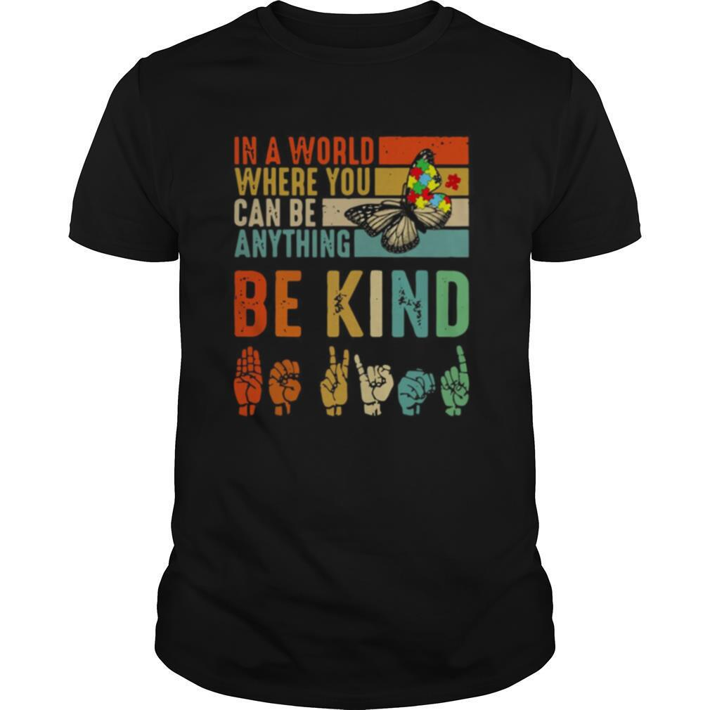 Butterfly Autism Be Kind In World Where You Can Be Anything shirt Classic Men's