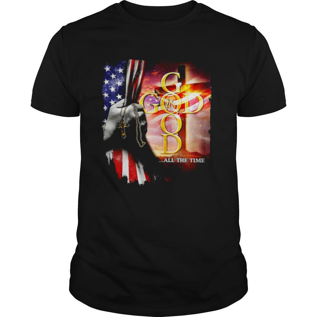 God All The Time American Flag Independence Day shirt Classic Men's
