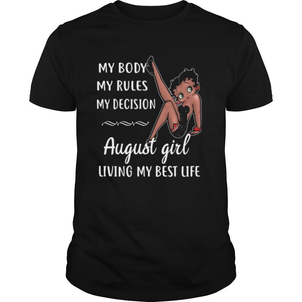 My Body My Rules My Decision August Girl Living My Best Life Lady shirt Classic Men's