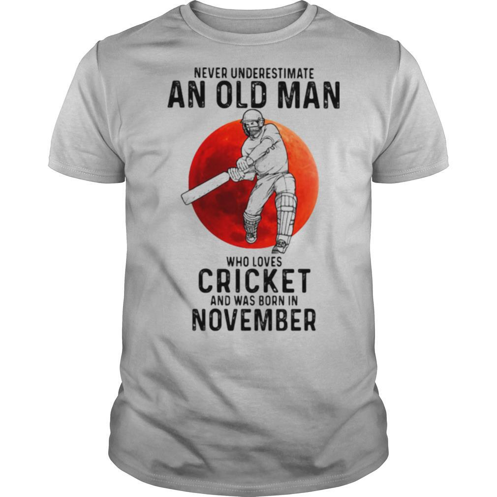 Never Underestimate An Old Man Who Loves Cricket And Was Born In November Sunset shirt Classic Men's