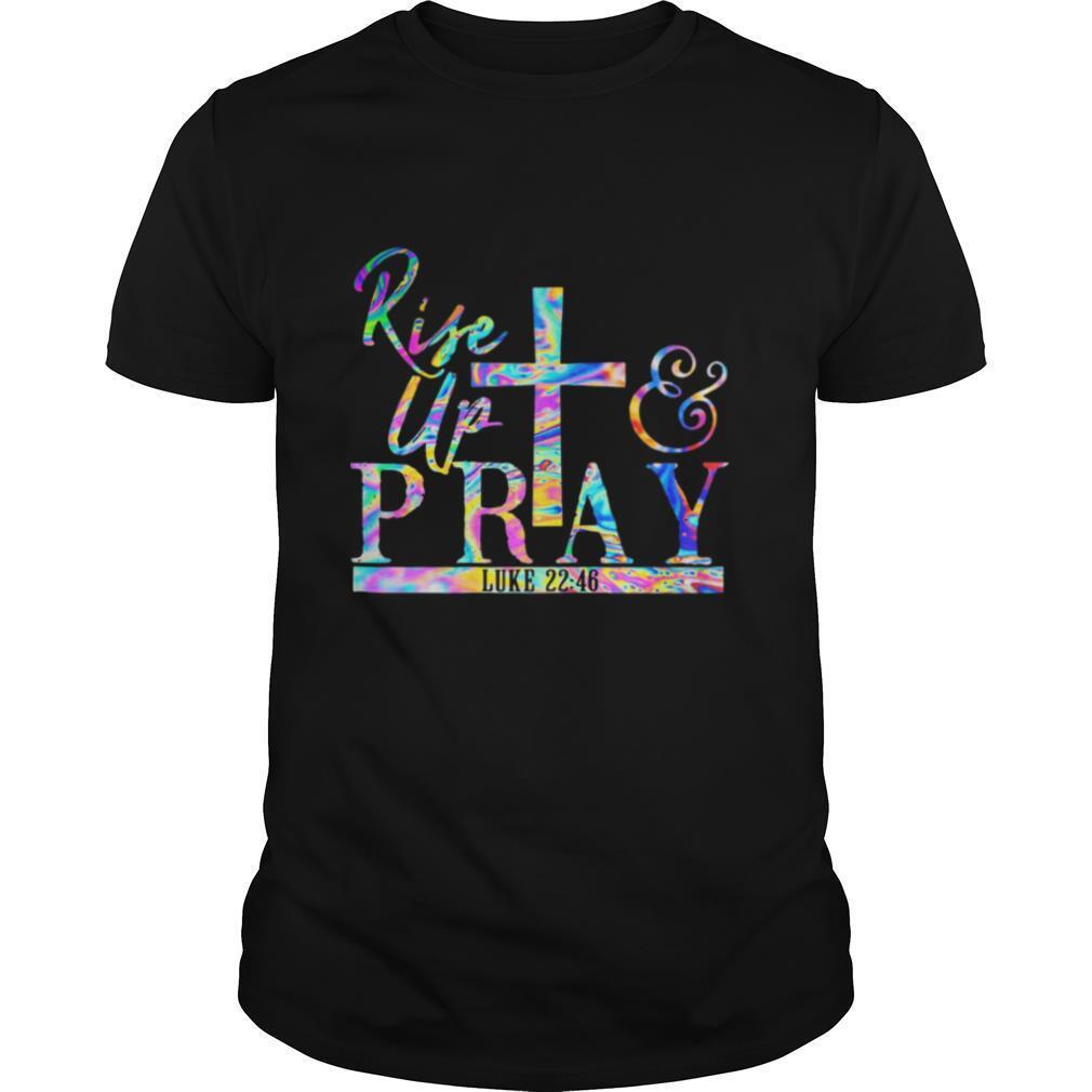 Rise Up Pray Luke 2246 shirt Classic Men's