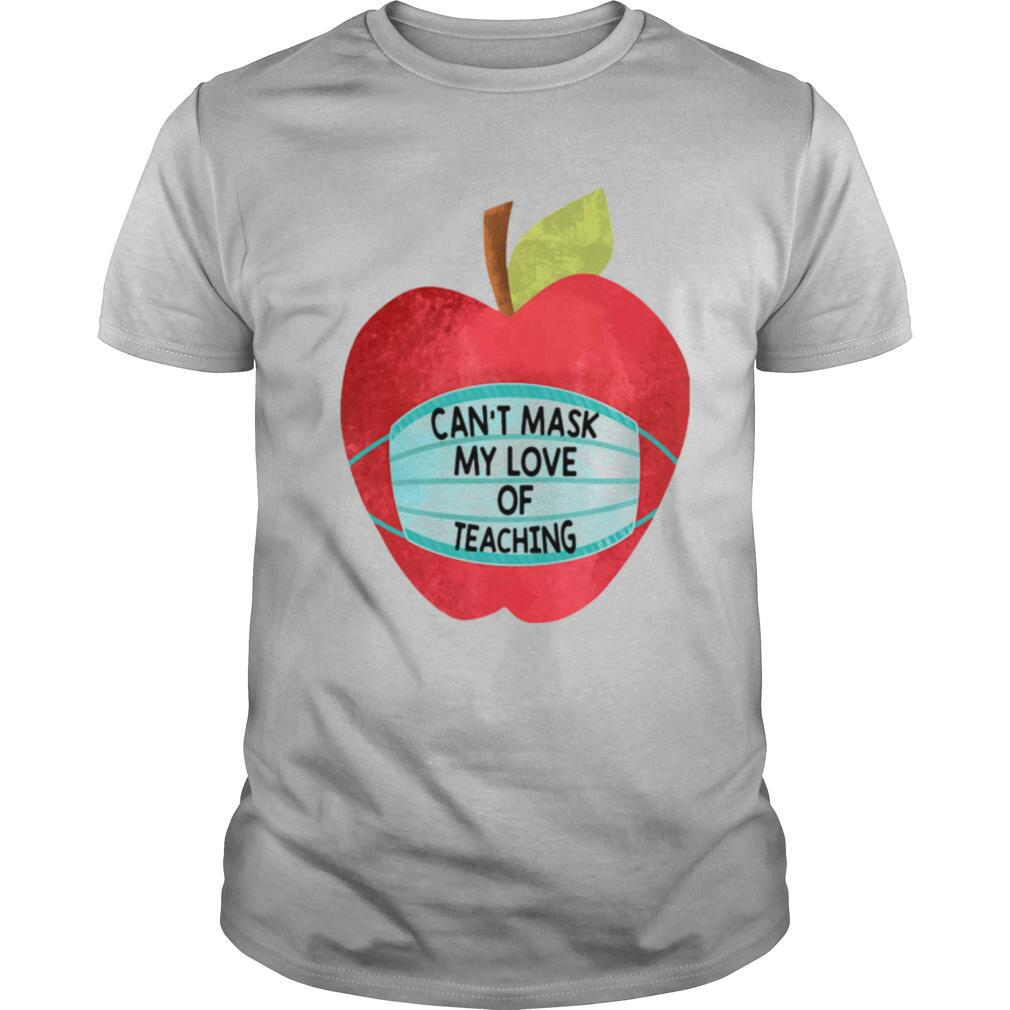 Apple Can't Mask My Love Of Teaching shirt Classic Men's