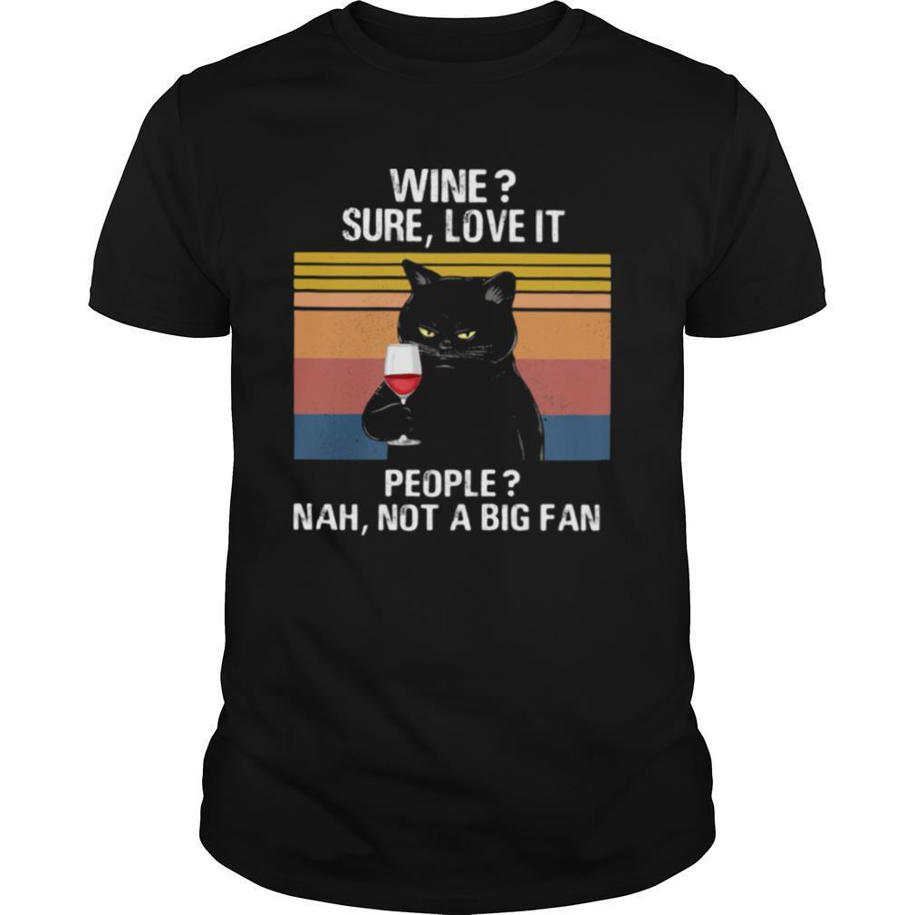 Black Cat Wine Sure Love It People Nah Not A Big Fan Vintage retro shirt Classic Men's