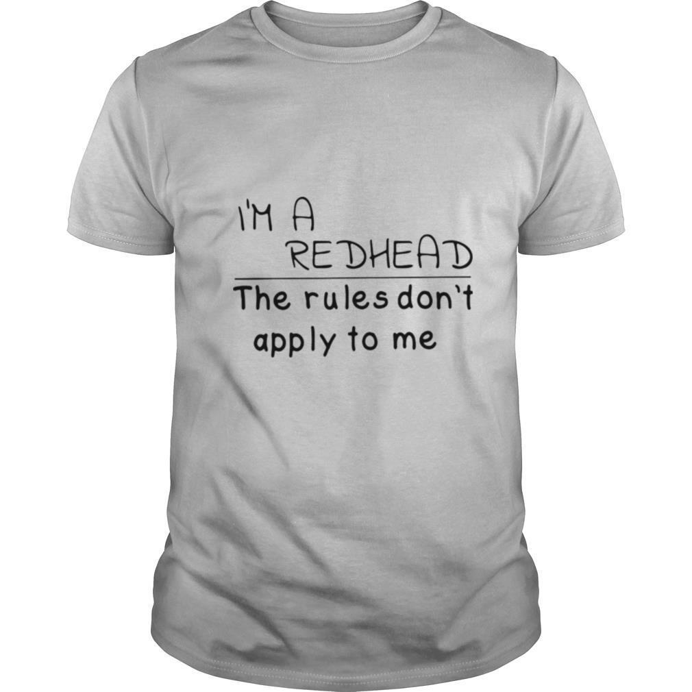 I'm a redhead the rules don't apply to me shirt Classic Men's