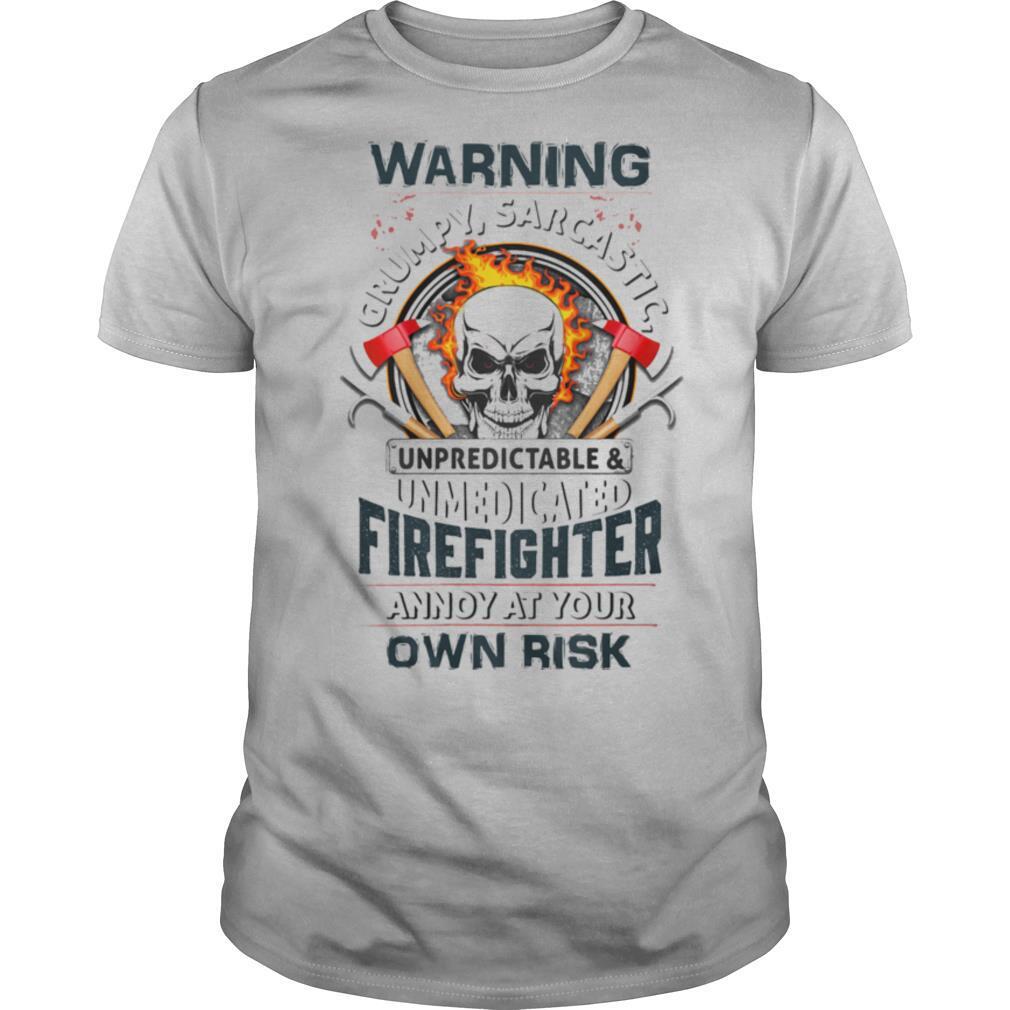 Skull warning grumpy sarcastic unpredictable unmedicated firefighter shirt Classic Men's