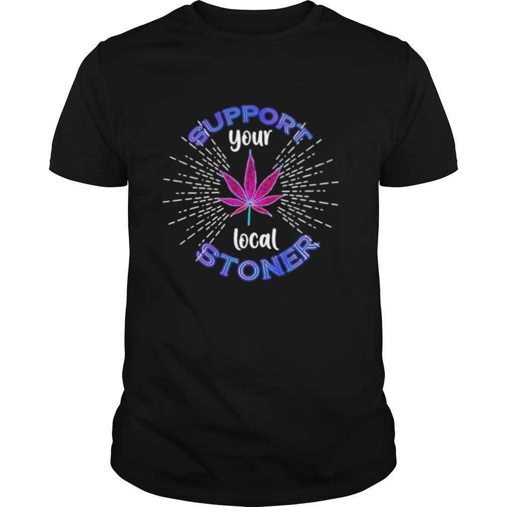 Weed Support Your Local Stoner Pride shirt Classic Men's