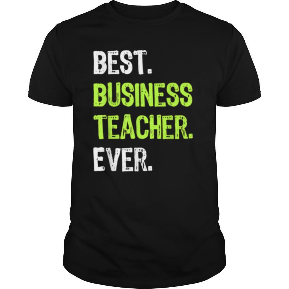 Best Business Teacher Ever shirt Classic Men's