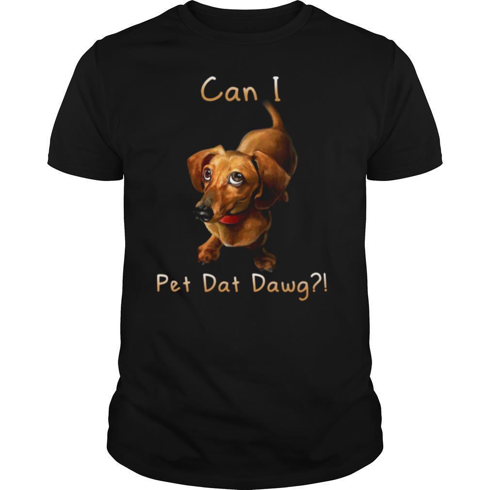 Dachshund Can I Pet Dat Dawg shirt Classic Men's