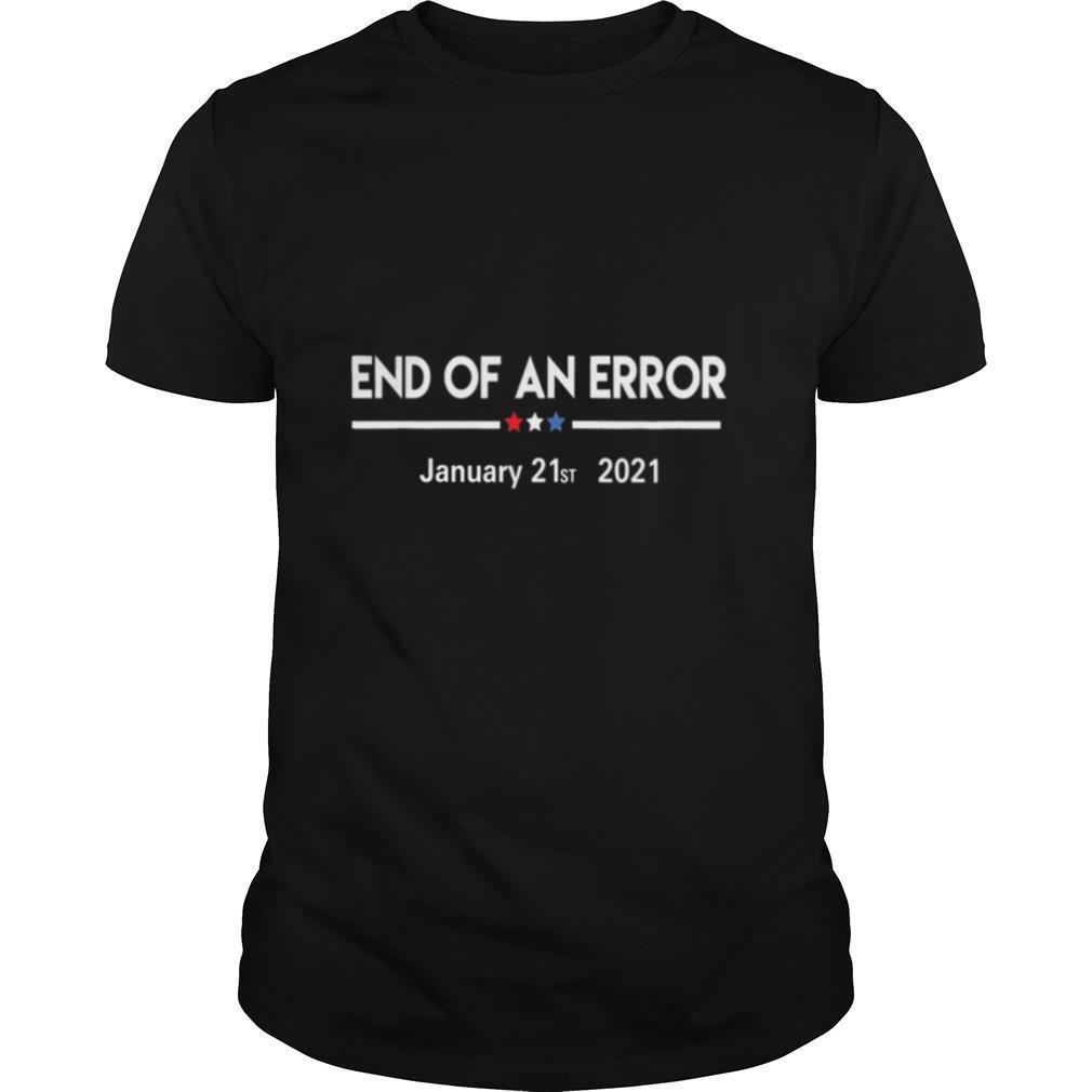 End of an error january 21st 2021 shirt Classic Men's