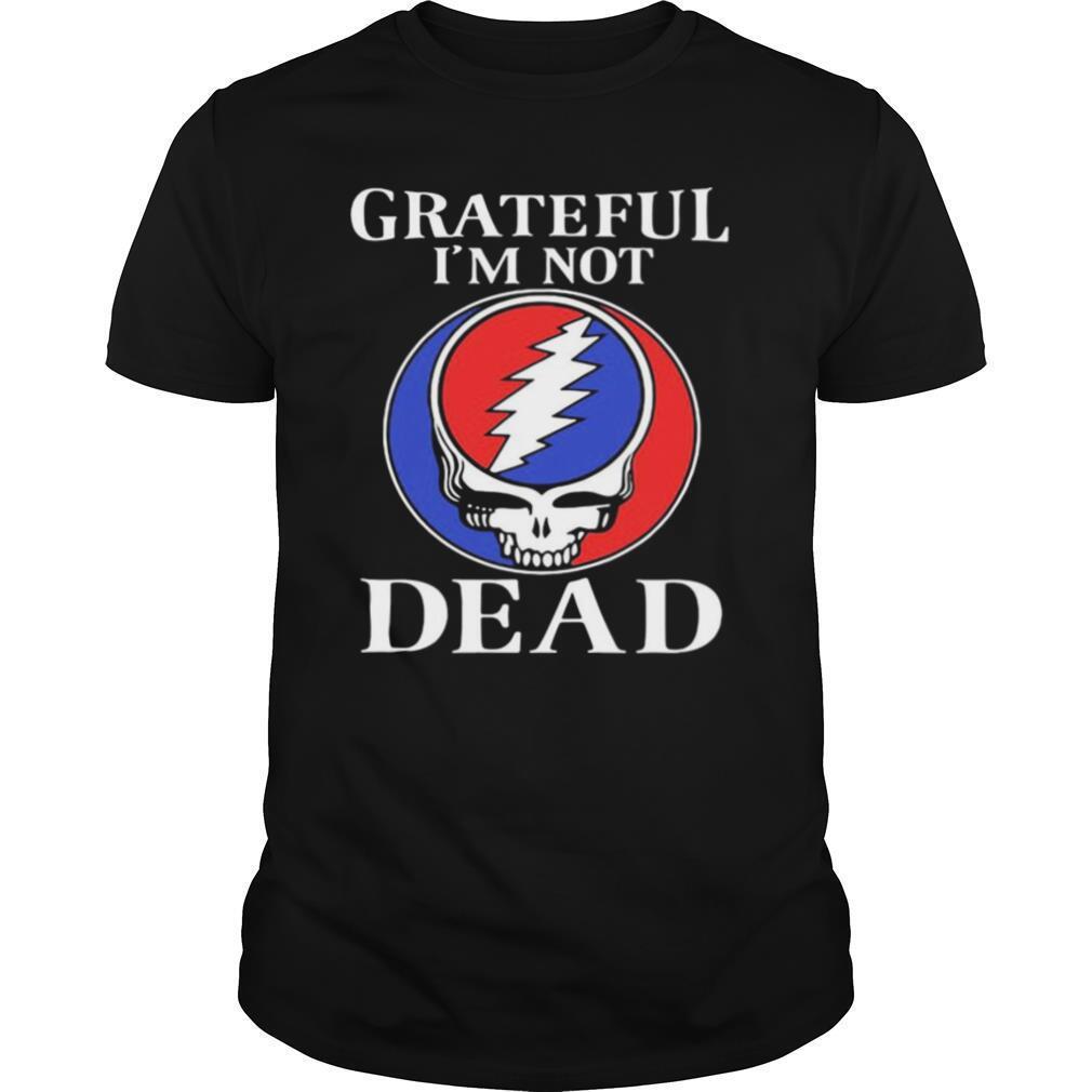 Grateful I'm Not Dead shirt Classic Men's