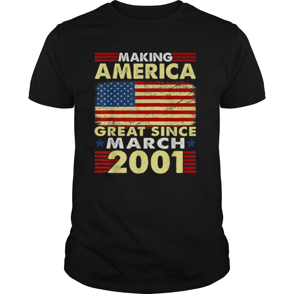 Making America Flag Great Since 2001 March 20th Bday T shirt Classic Men's