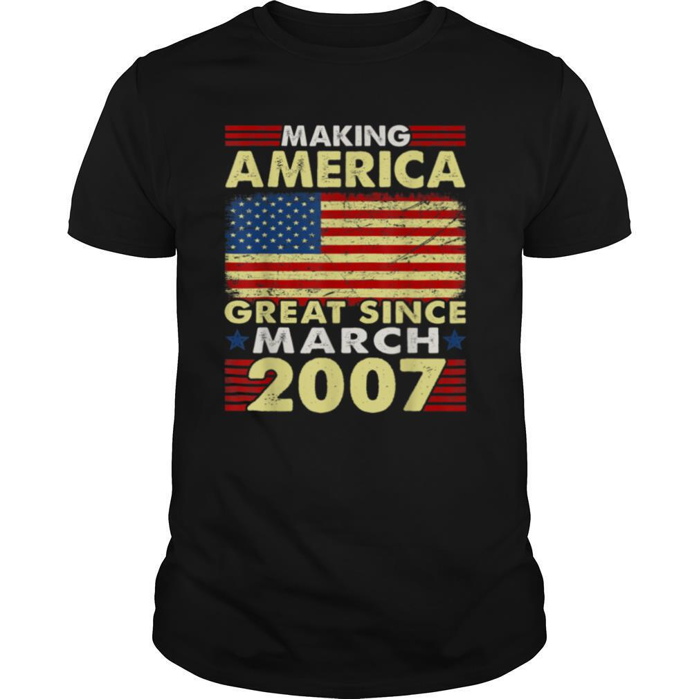 Making America Flag Great Since 2007 March 14th Bday T shirt Classic Men's