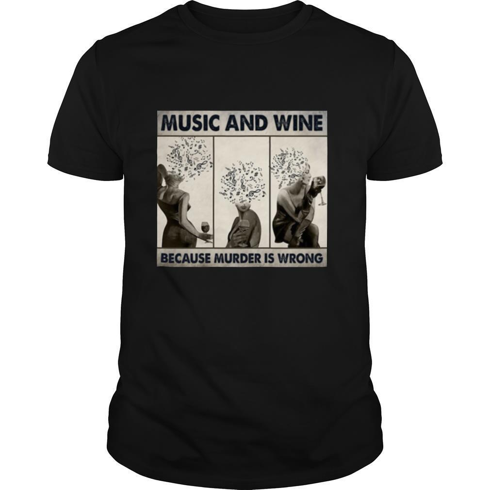 Music and wine because murder is wrong shirt Classic Men's