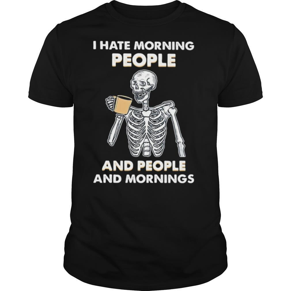 Skeleton drink I hate morning people and people and mornings shirt Classic Men's