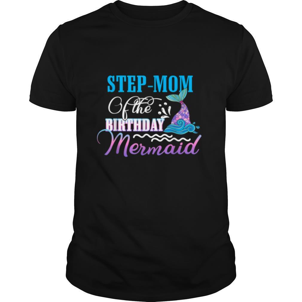 Step Mom Of The Birthday Mermaid Matching BDay Shirts T shirt Classic Men's