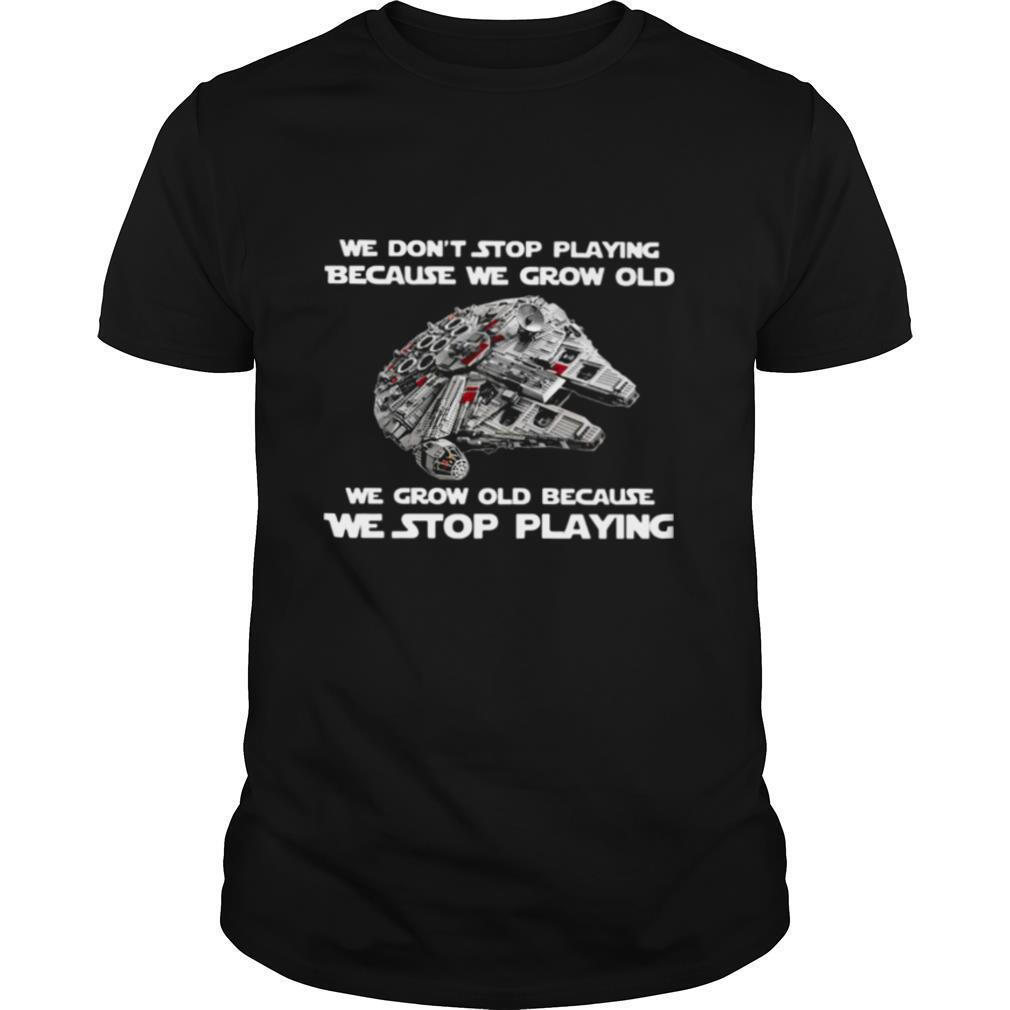 We don't stop playing because we grow old we grow old because we stop playing shirt Classic Men's