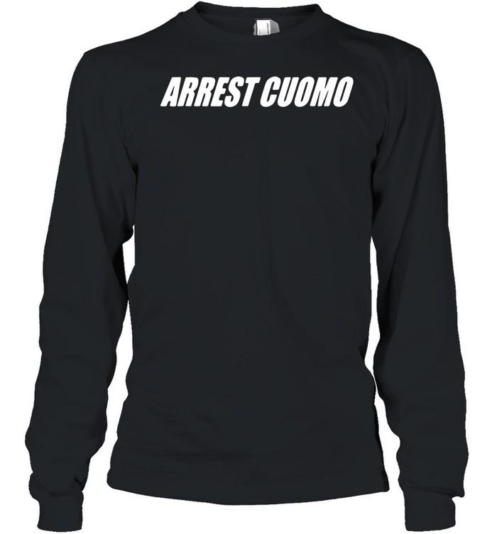 Arrest cuomo shirt Long Sleeved T-shirt