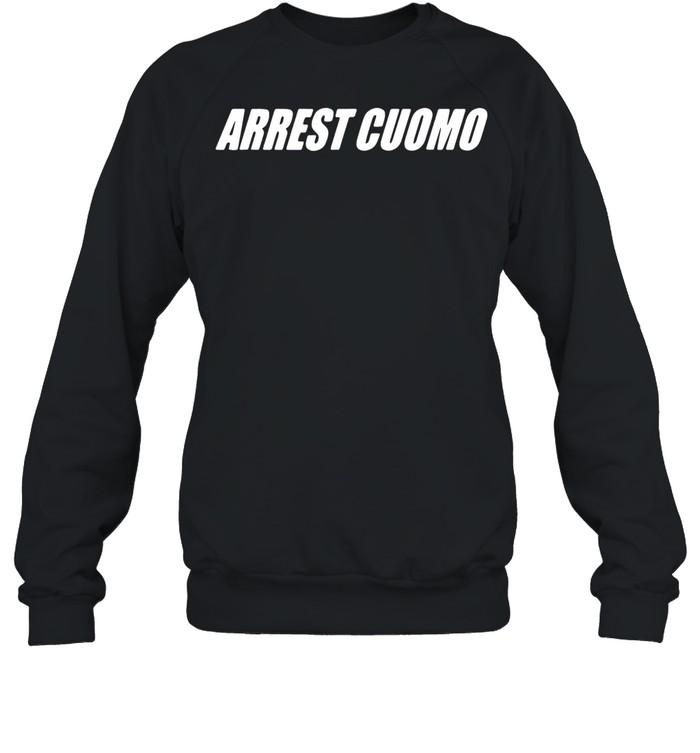 Arrest cuomo shirt Unisex Sweatshirt