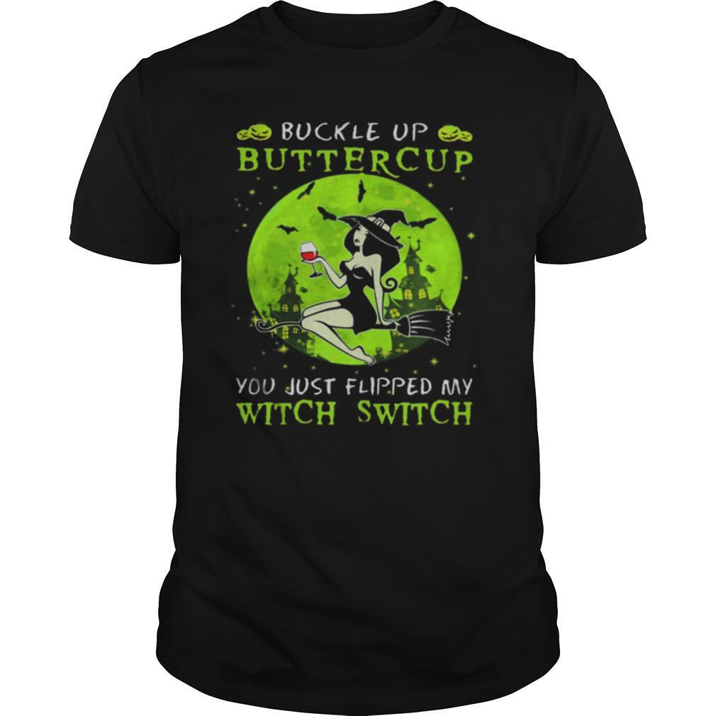 Buckle up buttercup you just flipped my witch switch green halloween shirt Classic Men's