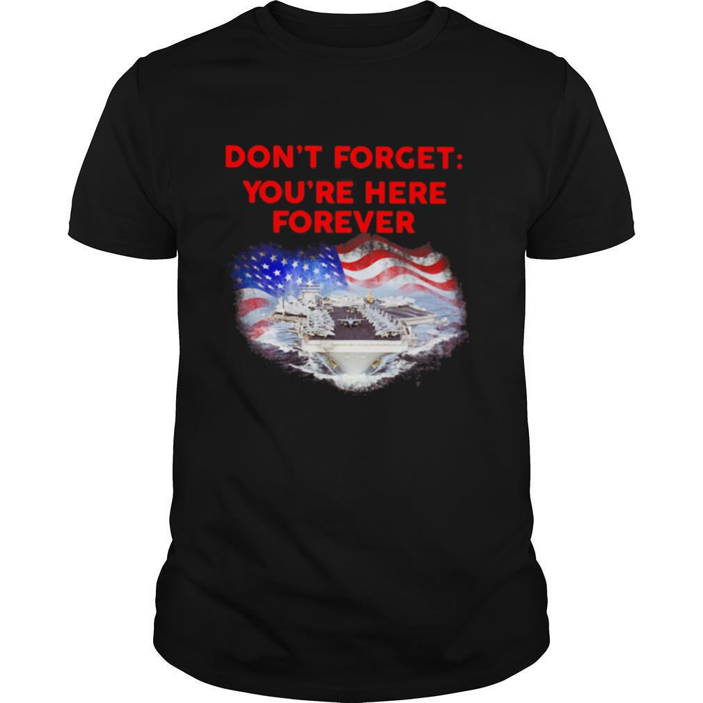 Don't forget you're here forever flag american shirt Classic Men's