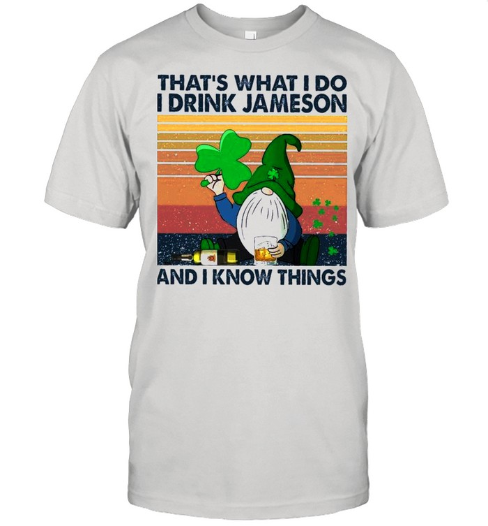 Gnome Thats What I Do I Drink Jameson And I Know Thing Vintage shirt Classic Men's T-shirt
