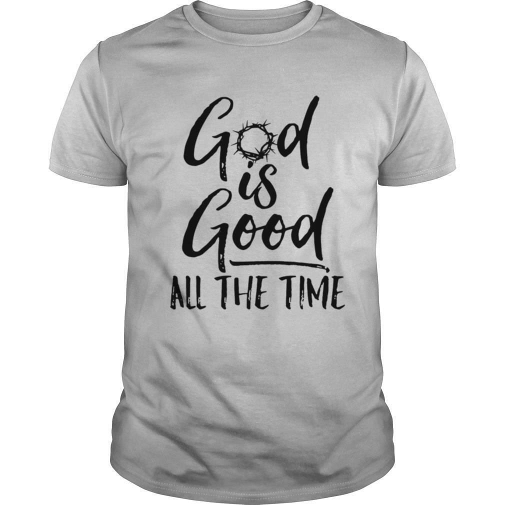 God is good all the time shirt Classic Men's