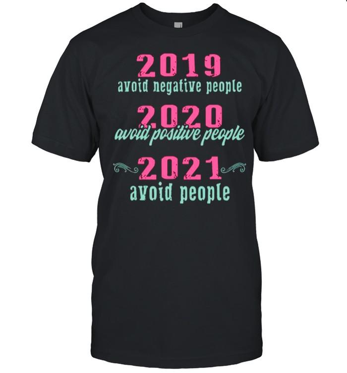 2019 Avoid Negative People 2020 Avoid Positive People 2021 Avoid People shirt Classic Men's T-shirt