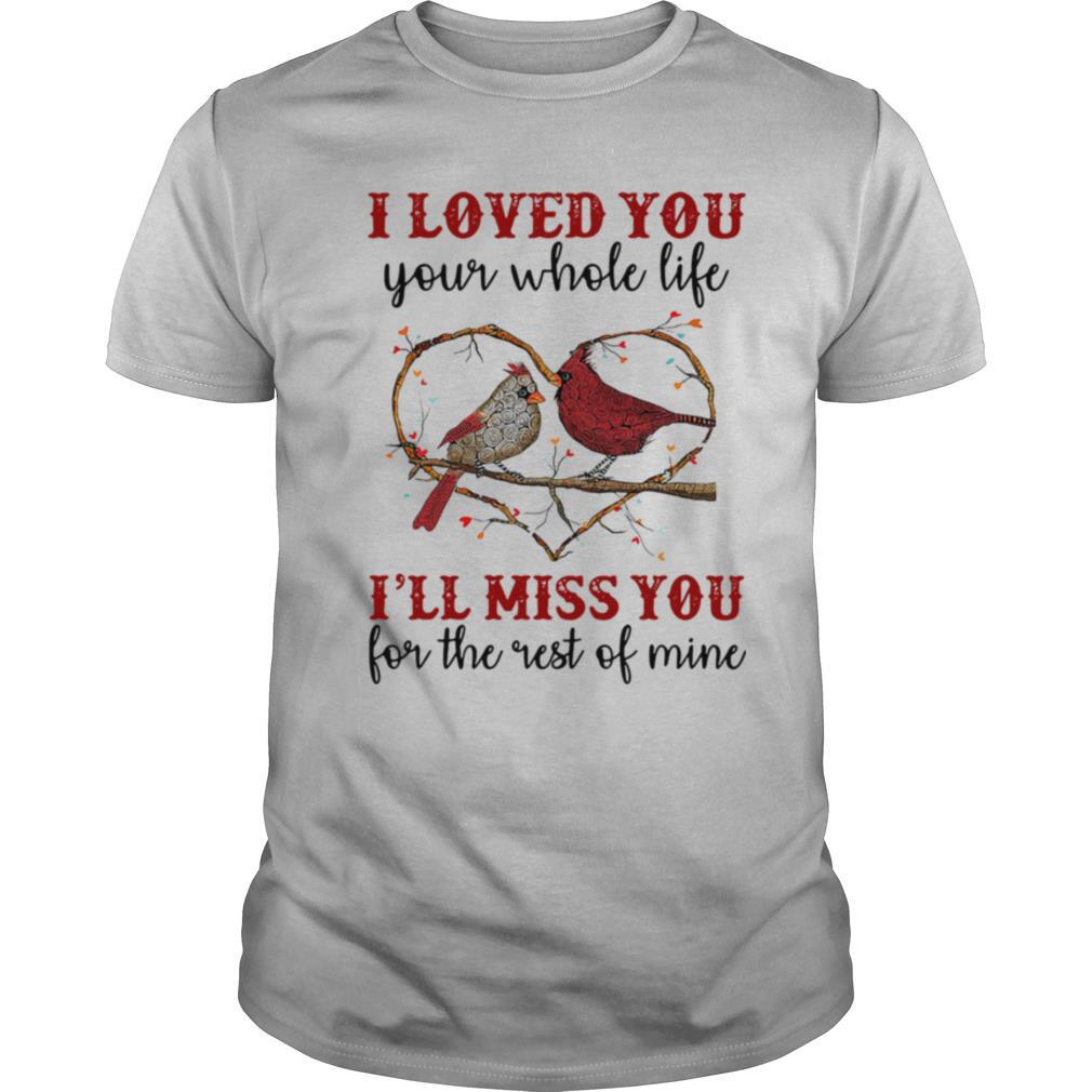 I Love You I'll Miss You For The Rest Of Mine Heart Bird shirt Classic Men's