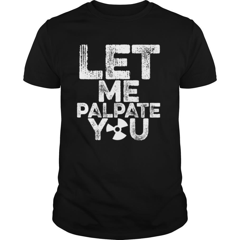 Let me palpate you shirt Classic Men's
