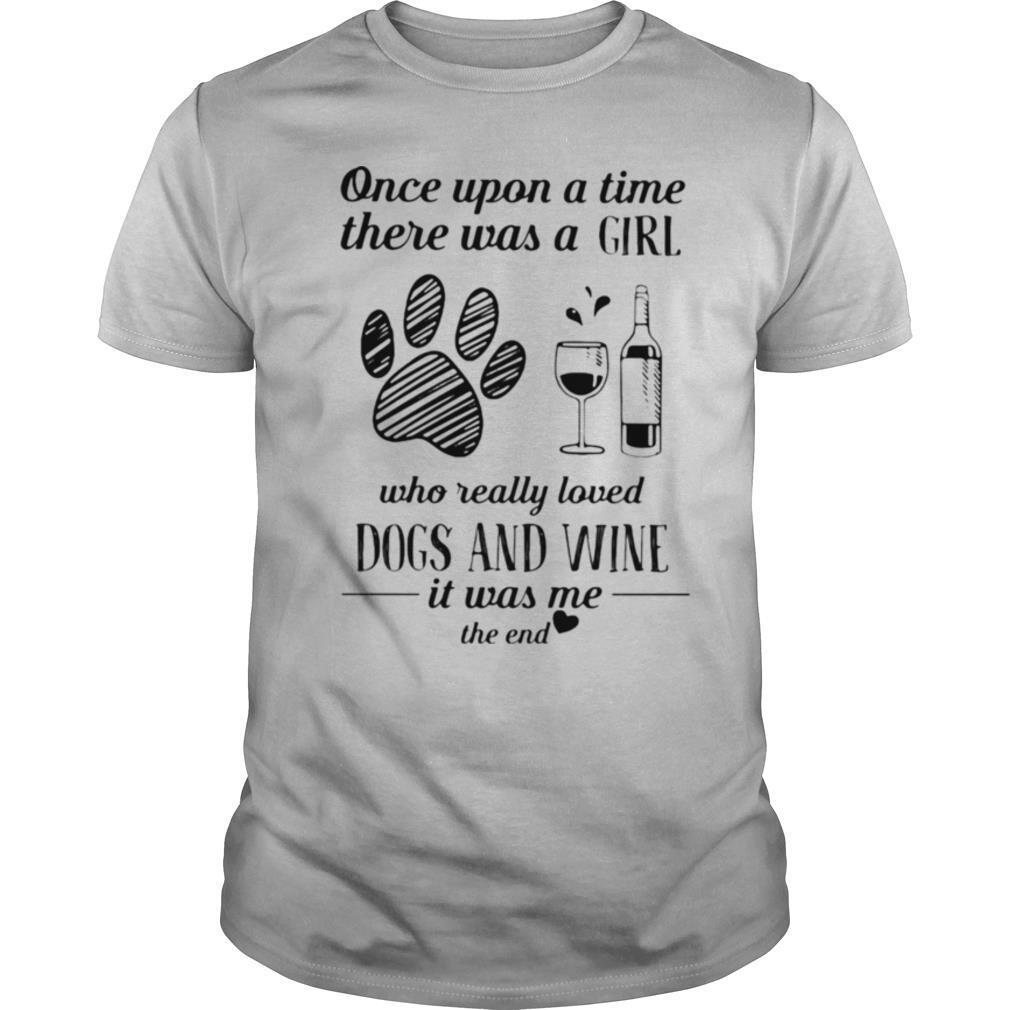 Once upon a time there was a girl who really loves dogs and wine it was me the end heart shirt Classic Men's