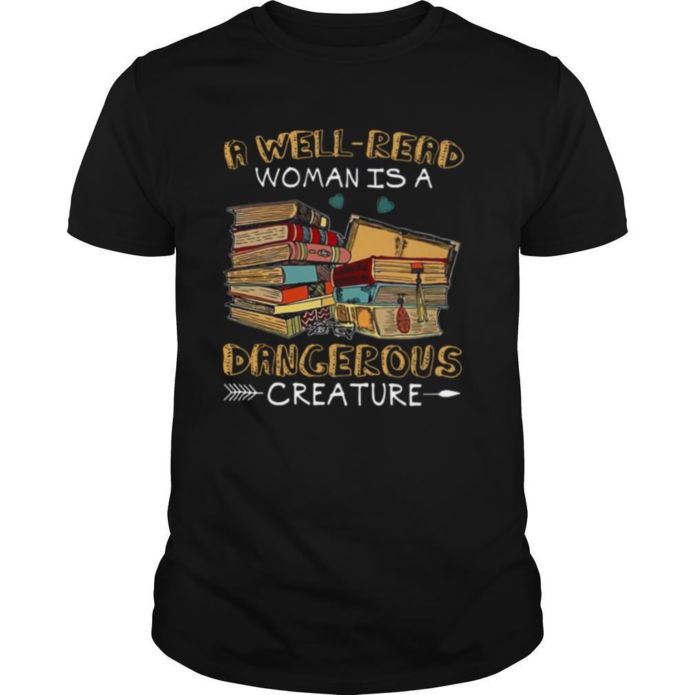 A Well Read Woman Is A Dangerous Creature shirt Classic Men's