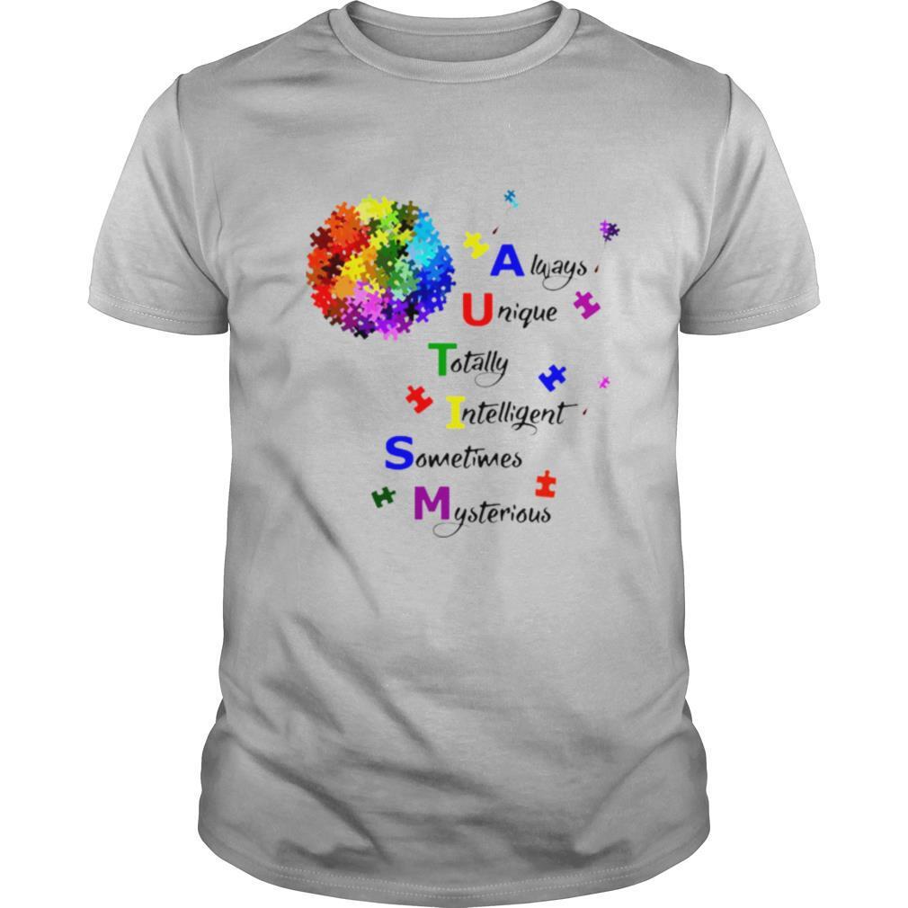Autism Always Unique Intelligent Sometimes Mysterious shirt Classic Men's