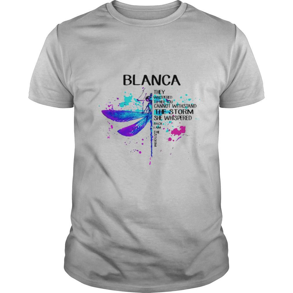 Dragonfly blanca they whispered to her you cannot withstand the storm she whispered I am the storm shirt Classic Men's