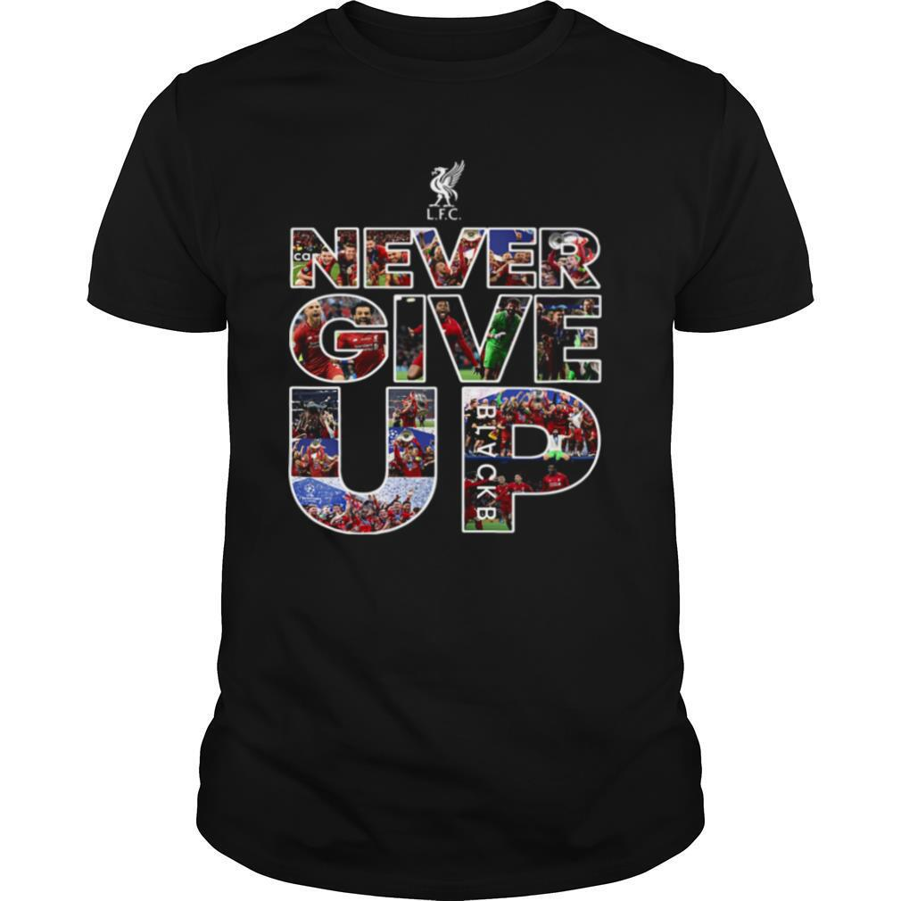Liverpool Football Club Never Give Up shirt Classic Men's