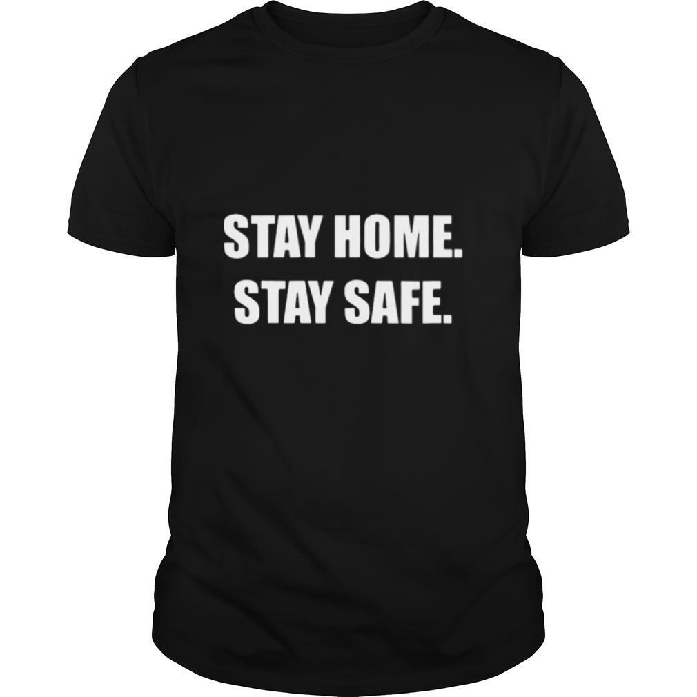 Stay Home Stay Safe shirt Classic Men's