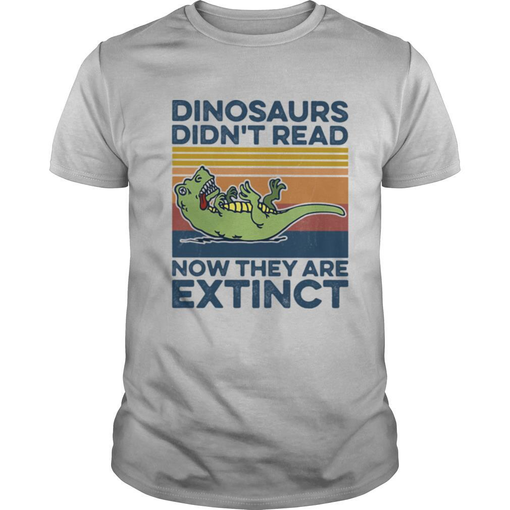 T Rex dinosaurs didn't read now they are extinct vintage retro shirt Classic Men's