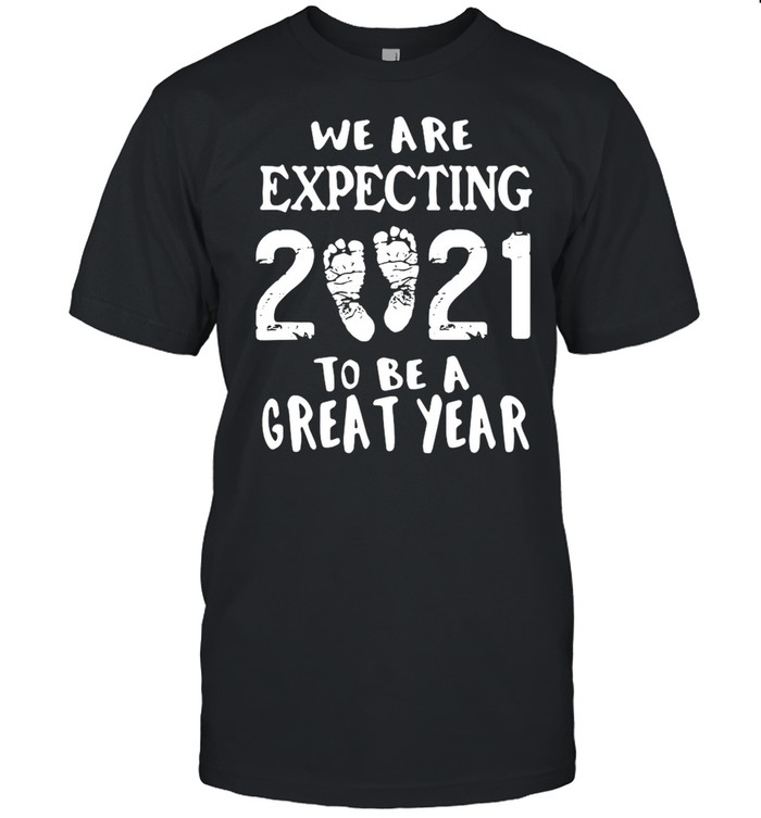 We are expecting 2021 to be a great year shirt Classic Men's T-shirt