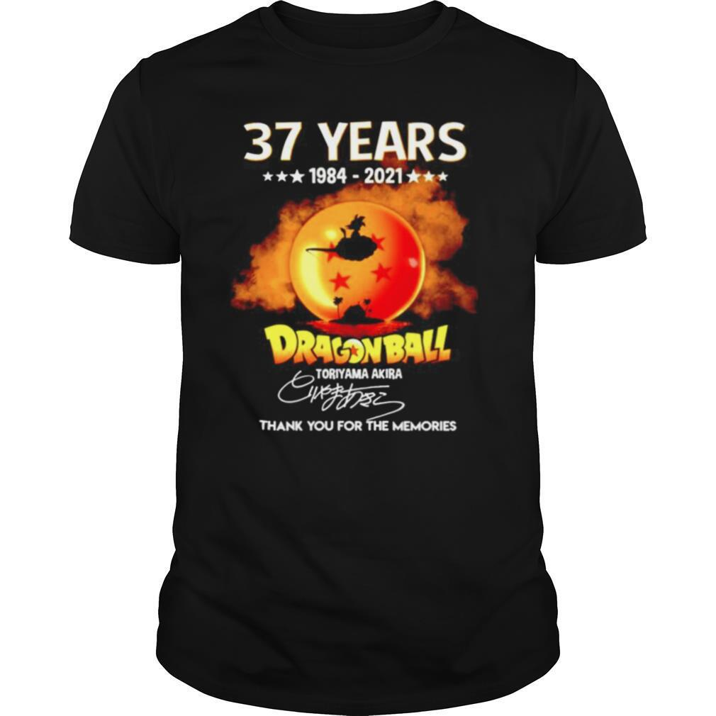 37 years Dragon Ball 1984 2021 Toriyama Akira signature thanhk you for the memories shirt Classic Men's