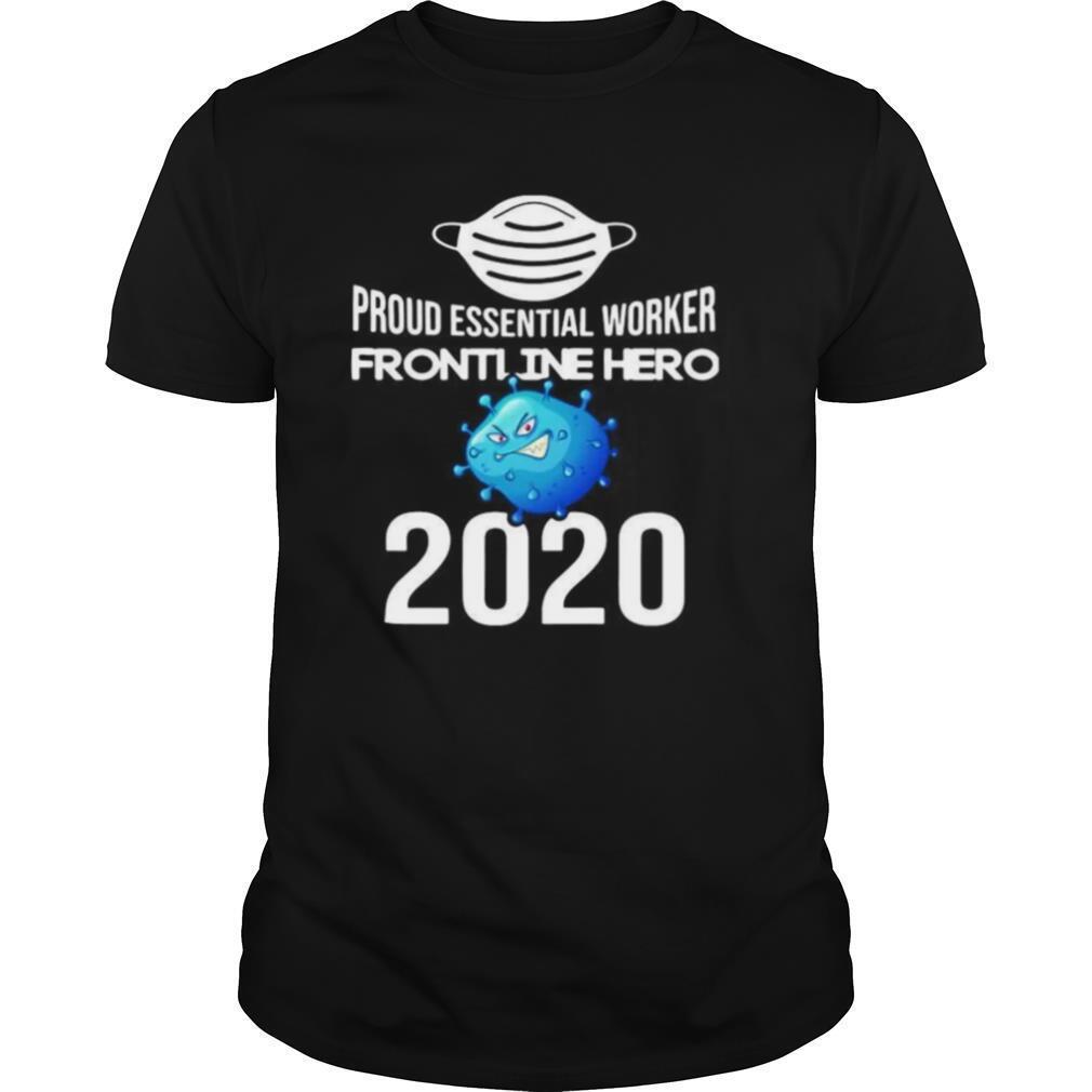 Proud Essential Worker America Frontline Hero 2020 shirt Classic Men's