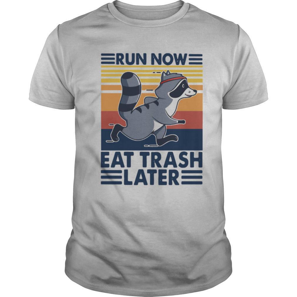Run Now Eat Trash Later Vintage shirt Classic Men's