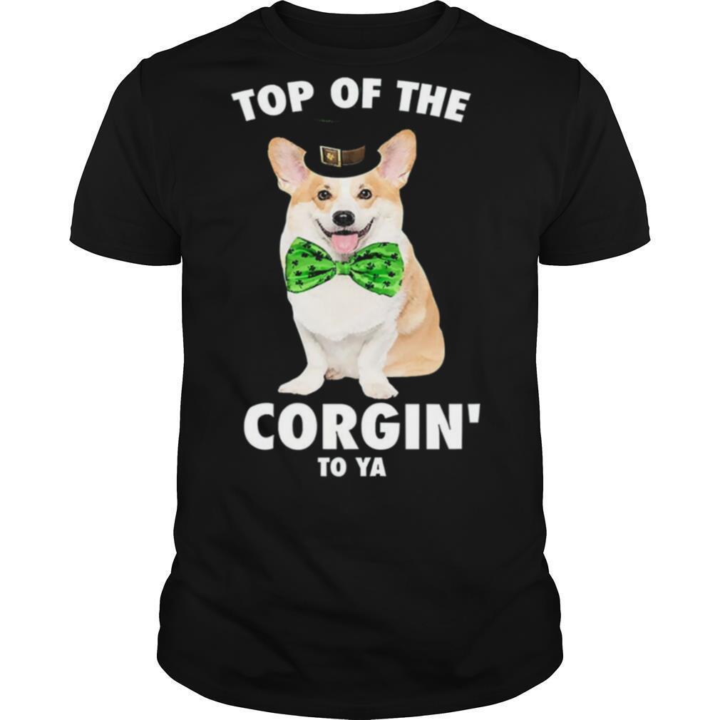 St pattys top of the corgin to ya shirt Classic Men's