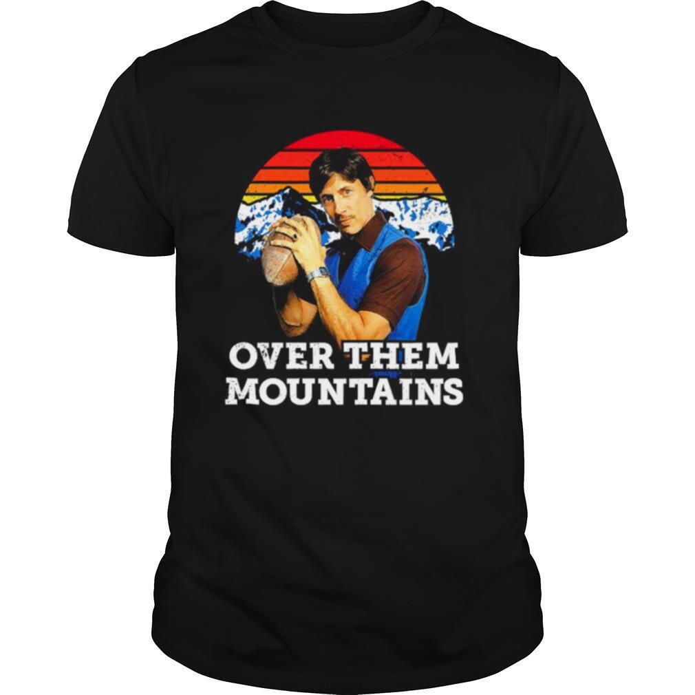 Uncle Rico Over Them Mountains Vintage shirt Classic Men's